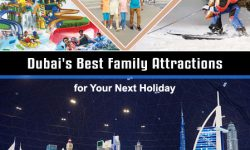 Dubai's Best Family Attractions for Your Next Holiday