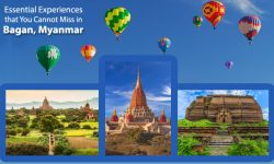 Essential Experiences that You Cannot Miss in Bagan, Myanmar