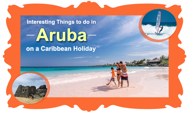 Interesting-Things-to-do-in-Aruba-on-a-Caribbean-Holiday