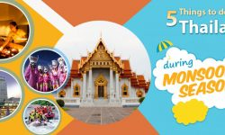 5 Things to do in Thailand during Monsoon Season