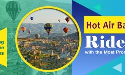 Soaring High in the Skies: Hot Air Balloon Rides with the Most Promise