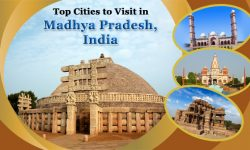 Top Cities to Visit in Madhya Pradesh, India