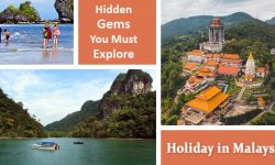 5 Hidden Gems You Must Explore While Holidaying in Malaysia