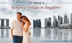 All About a Romantic Holiday in Singapore!