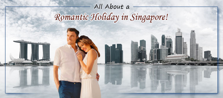 All-About-a-Romantic-Holiday-in-Singapore