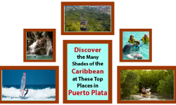 Discover the Many Shades of the Caribbean at These Top Places in Puerto Plata
