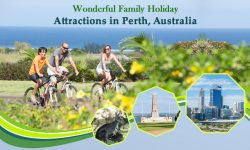 5 Wonderful Family Holiday Attractions in Perth, Australia