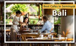 Best Cafes in Seminyak, Bali