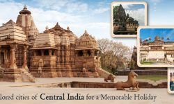 Less explored cities of Central India for a Memorable Holiday