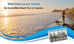 Visit Vancouver Island for Incredible Beach Fun in Canada