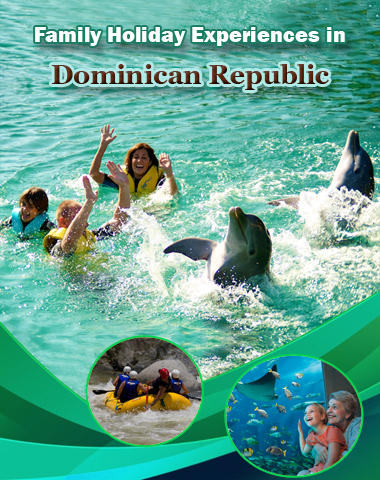 Family-Holiday-Experiences-in-Dominican-Republic