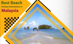 5 Best Beach Holiday Destinations in Malaysia