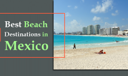 5 Best Beach Destinations in Mexico