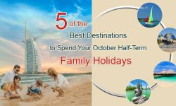 Five of the Best Destinations to Spend Your October Half-Term Family Holidays