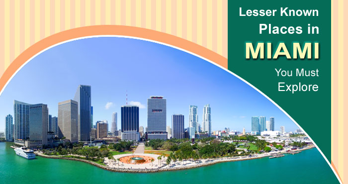 Lesser-Known-Places-in-Miami-You-Must-Explore