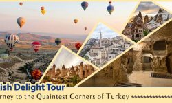 Turkish Delight Tour: A Journey to the Quaintest Corners of Turkey